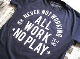 All Work No Play Tee By Random Objects