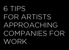 6 Tips For Artists Approaching Companies For Work