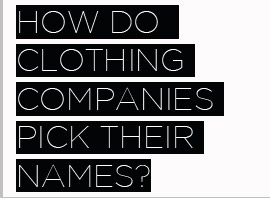 28 Stories of How Clothing Companies Picked Their Names!