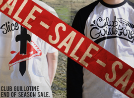 Club Guillotine End of Season Sale