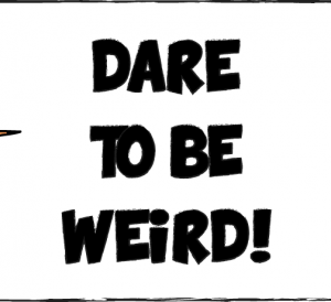 dare-to-be-weird